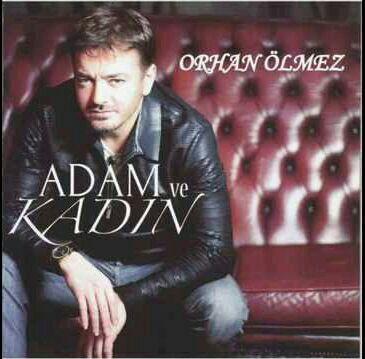 دانلود آلبوم جدید Orhan Olmez به نام Adam ve Kadin